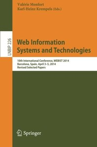 Web Information Systems and Technologies: 10th International Conference, WEBIST 2014, Barcelona, Spain, April 3-5, 2014, Revised Selected Papers (Lecture Notes in Business Information Processing)-cover