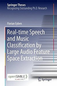 Real-time Speech and Music Classification by Large  Audio Feature Space Extraction (Springer Theses)-cover