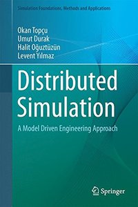 Distributed Simulation: A Model Driven Engineering Approach (Simulation Foundations, Methods and Applications)-cover