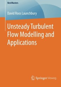 Unsteady Turbulent Flow Modelling and Applications (BestMasters)-cover