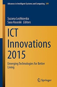 ICT Innovations 2015: Emerging Technologies for Better Living (Advances in Intelligent Systems and Computing)-cover