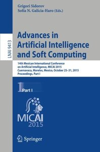Advances in Artificial Intelligence and Soft Computing: 14th Mexican International Conference on Artificial Intelligence, MICAI 2015, Cuernavaca, ... Part I (Lecture Notes in Computer Science)-cover