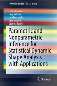 Parametric and Nonparametric Inference for Statistical Dynamic Shape Analysis with Applications (SpringerBriefs in Statistics)-cover