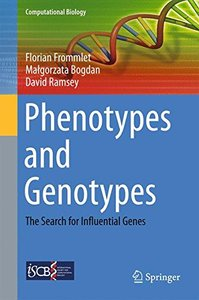 Phenotypes and Genotypes: The Search for Influential Genes (Computational Biology)-cover
