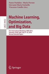 Machine Learning, Optimization, and Big Data: First International Workshop, MOD 2015, Taormina, Sicily, Italy, July 21-23, 2015, Revised Selected Papers (Lecture Notes in Computer Science)-cover