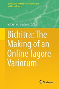 Bichitra: The Making of an Online Tagore Variorum (Quantitative Methods in the Humanities and Social Sciences)-cover