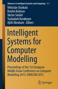 Intelligent Systems for Computer Modelling: Proceedings of the 1st European-Middle Asian Conference on Computer Modelling 2015, EMACOM 2015 (Advances in Intelligent Systems and Computing)-cover