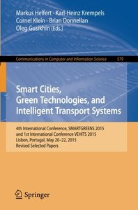 Smart Cities, Green Technologies, and Intelligent Transport Systems: 4th International Conference, SMARTGREENS 2015, and 1st International Conference ... in Computer and Information Science)-cover