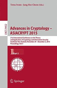Advances in Cryptology -- ASIACRYPT 2015: 21st International Conference on the Theory and Application of Cryptology and Information Security,Auckland, ... Part I (Lecture Notes in Computer Science)-cover