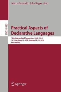 Practical Aspects of Declarative Languages: 18th International Symposium, PADL 2016, St. Petersburg, FL, USA, January 18-19, 2016. Proceedings (Lecture Notes in Computer Science)-cover