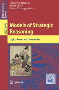 Models of Strategic Reasoning: Logics, Games, and Communities (Lecture Notes in Computer Science)-cover