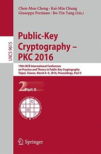 Public-Key Cryptography - PKC 2016: 19th IACR International Conference on Practice and Theory in Public-Key Cryptography, Taipei, Taiwan, March 6-9, ... Part II (Lecture Notes in Computer Science)-cover
