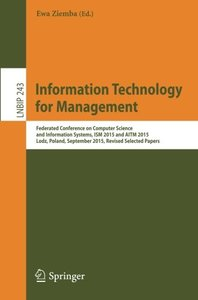 Information Technology for Management: Federated Conference on Computer Science and Information Systems, ISM 2015 and AITM 2015, Lodz, Poland, ... Notes in Business Information Processing)-cover
