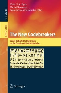 The New Codebreakers: Essays Dedicated to David Kahn on the Occasion of His 85th Birthday (Lecture Notes in Computer Science)-cover