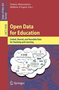 Open Data for Education: Linked, Shared, and Reusable Data for Teaching and Learning (Lecture Notes in Computer Science)-cover