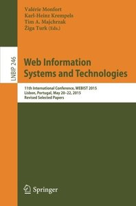 Web Information Systems and Technologies: 11th International Conference, WEBIST 2015, Lisbon, Portugal, May 20-22, 2015, Revised Selected Papers (Lecture Notes in Business Information Processing)-cover