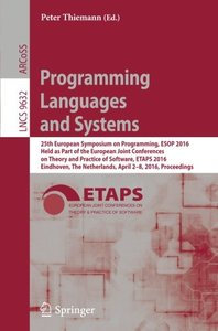 Programming Languages and Systems: 25th European Symposium on Programming, ESOP 2016, Held as Part of the European Joint Conferences on Theory and ... (Lecture Notes in Computer Science)-cover
