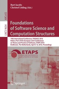 Foundations of Software Science and Computation Structures: 19th International Conference, FOSSACS 2016, Held as Part of the European Joint ... (Lecture Notes in Computer Science)-cover