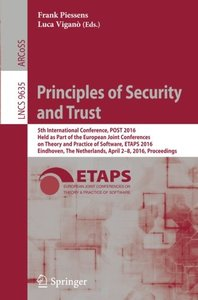 Principles of Security and Trust: 5th International Conference, POST 2016, Held as Part of the European Joint Conferences on Theory and Practice of ... (Lecture Notes in Computer Science)-cover