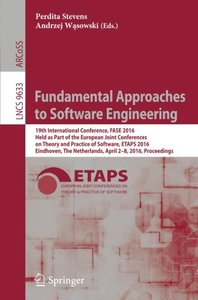 Fundamental Approaches to Software Engineering: 19th International Conference, FASE 2016, Held as Part of the European Joint Conferences on Theory and ... (Lecture Notes in Computer Science)-cover