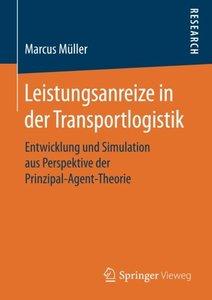Leistungsanreize in der Transportlogistik: Entwicklung und Simulation aus Perspektive der Prinzipal-Agent-Theorie (German Edition)-cover