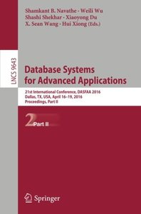 Database Systems for Advanced Applications: 21st International Conference, DASFAA 2016, Dallas, TX, USA, April 16-19, 2016, Proceedings, Part II (Lecture Notes in Computer Science)-cover