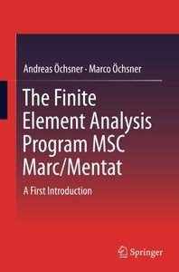 The Finite Element Analysis Program MSC Marc/Mentat: A First Introduction-cover