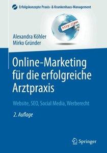 Online-Marketing für die erfolgreiche Arztpraxis: Website, SEO, Social Media, Werberecht (Erfolgskonzepte Praxis- & Krankenhaus-Management) (German Edition)-cover