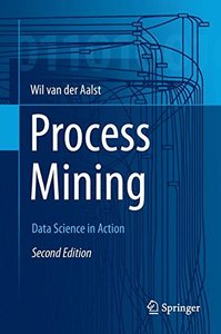 Process Mining: Data Science in Action-cover