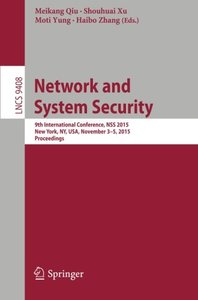 Network and System Security: 9th International Conference, NSS 2015, New York, NY, USA, November 3-5, 2015, Proceedings (Lecture Notes in Computer Science)-cover