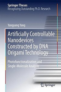 Artificially Controllable Nanodevices Constructed by DNA Origami Technology: Photofunctionalization and Single-Molecule Analysis (Springer Theses)-cover