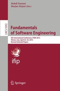 Fundamentals of Software Engineering: 6th International Conference, FSEN 2015, Tehran, Iran, April 22-24, 2015. Revised Selected Papers (Lecture Notes in Computer Science)-cover