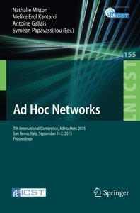 Ad Hoc Networks: 7th International Conference, AdHocHets 2015, San Remo, Italy, September 1-2, 2015. Proceedings (Lecture Notes of the Institute for ... and Telecommunications Engineering)-cover