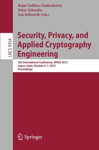 Security, Privacy, and Applied Cryptography Engineering: 5th International Conference, SPACE 2015, Jaipur, India, October 3-7, 2015, Proceedings (Lecture Notes in Computer Science)-cover