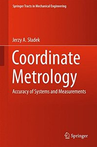 Coordinate Metrology: Accuracy of Systems and Measurements (Springer Tracts in Mechanical Engineering)-cover