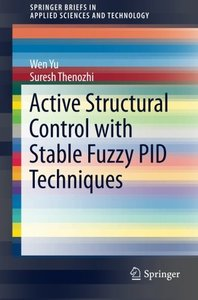 Active Structural Control with Stable Fuzzy PID Techniques (SpringerBriefs in Applied Sciences and Technology)-cover