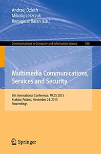 Multimedia Communications, Services and Security: 8th International Conference, MCSS 2015, Kraków, Poland, November 24, 2015. Proceedings (Communications in Computer and Information Science)-cover