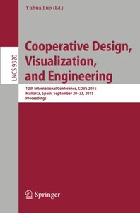 Cooperative Design, Visualization, and Engineering: 12th International Conference, CDVE 2015, Mallorca, Spain, September 20-23, 2015. Proceedings (Lecture Notes in Computer Science)-cover