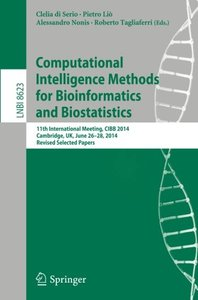 Computational Intelligence Methods for Bioinformatics and Biostatistics: 11th International Meeting, CIBB 2014, Cambridge, UK, June 26-28, 2014, ... Papers (Lecture Notes in Computer Science)-cover
