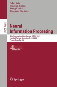 Neural Information Processing: 22nd International Conference, ICONIP 2015, November 9-12, 2015, Proceedings, Part IV (Lecture Notes in Computer Science)-cover