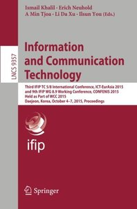Information and Communication Technology: Third IFIP TC 5/8 International Conference, ICT-EurAsia 2015, and 9th IFIP WG 8.9 Working Conference, ... (Lecture Notes in Computer Science)-cover