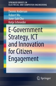 E-Government Strategy, ICT and Innovation for Citizen Engagement (SpringerBriefs in Electrical and Computer Engineering)-cover