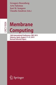 Membrane Computing: 16th International Conference, CMC 2015, Valencia, Spain, August 17-21, 2015, Revised Selected Papers (Lecture Notes in Computer Science)-cover