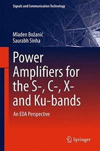 Power Amplifiers for the S-, C-, X- and Ku-bands: An EDA Perspective (Signals and Communication Technology)-cover