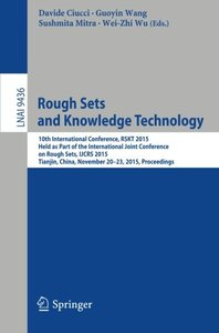 Rough Sets and Knowledge Technology: 10th International Conference, RSKT 2015, Held as Part of the International Joint Conference on Rough Sets, IJCRS ... (Lecture Notes in Computer Science)-cover