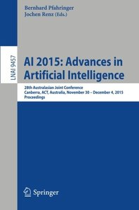 AI 2015: Advances in Artificial Intelligence: 28th Australasian Joint Conference, Canberra, ACT, Australia, November 30 -- December 4, 2015, Proceedings (Lecture Notes in Computer Science)-cover