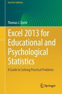 Excel 2013 for Educational and Psychological Statistics: A Guide to Solving Practical Problems (Excel for Statistics)-cover