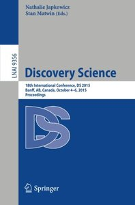 Discovery Science: 18th International Conference, DS 2015, Banff, AB, Canada, October 4-6, 2015. Proceedings (Lecture Notes in Computer Science)-cover