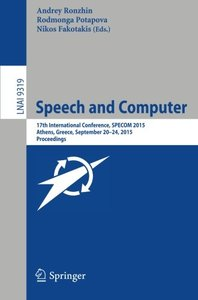 Speech and Computer: 17th International Conference, SPECOM 2015, Athens, Greece, September 20-24, 2015, Proceedings (Lecture Notes in Computer Science)-cover