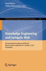 Knowledge Engineering and Semantic Web: 6th International Conference, KESW 2015, Moscow, Russia, September 30 - October 2, 2015, Proceedings (Communications in Computer and Information Science)-cover